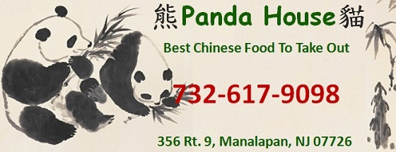 Panda House in Manalapan-Best Chinese Food To Take Out: 732-617-9098; 356 Rt. 9, Manalapan, NJ 07726